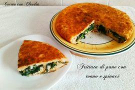 Frittata di pane con tonno e spinaci