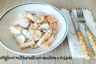 Tortiglioni multicereali con zucchine e robiola