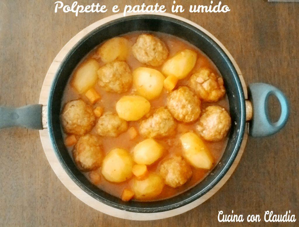 Polpette e patate in umido - Cucina con Claudia