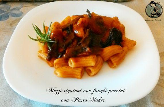 Mezzi rigatoni con funghi porcini con PastaMaker