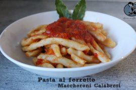 Pasta al ferretto Maccheroni Calabresi