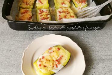 Zucchine con besciamella prosciutto e formaggio